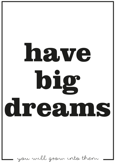 print big dreams