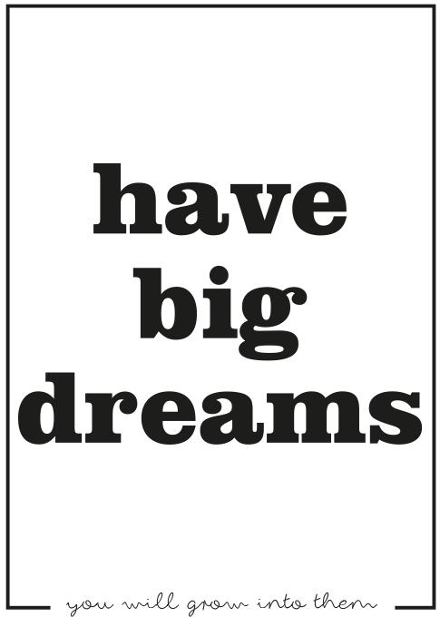 print big dreams